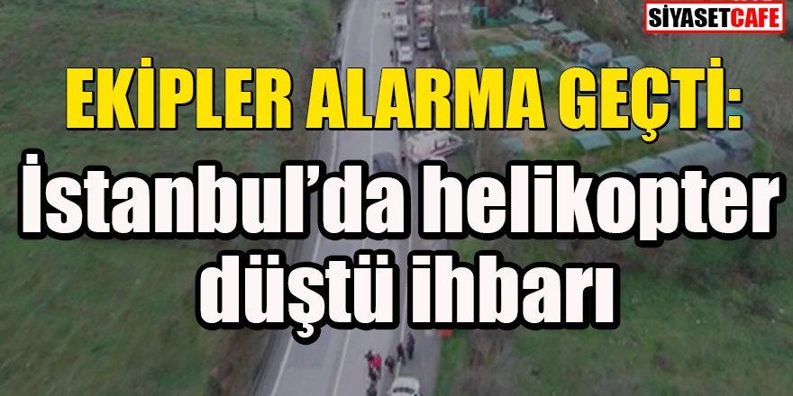 Son dakika: İstanbul'da helikopter düştü ihbarı