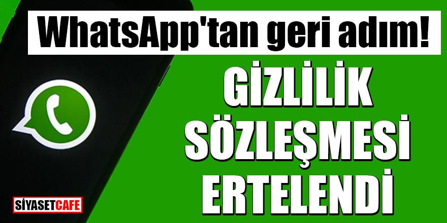 WhatsApp'tan geri adım: Gizlilik sözleşmesi ertelendi