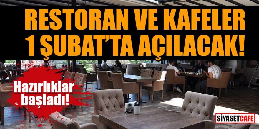 Hazırlıklar başladı! 'Restoran ve kafeler 1 Şubat'ta açılacak' iddiası!