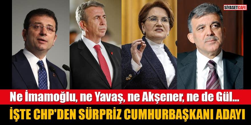 İşte CHP'den sürpriz Cumhurbaşkanı adayı!