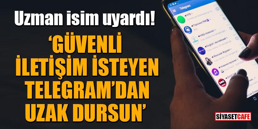 Uzman isim uyardı:Güvenli iletişim isteyen Telegram'dan uzak dursun!