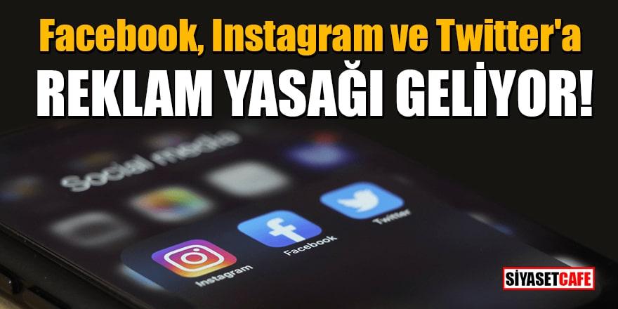 Temsilci atamayan Facebook, Instagram ve Twitter'a reklam yasağı geliyor!