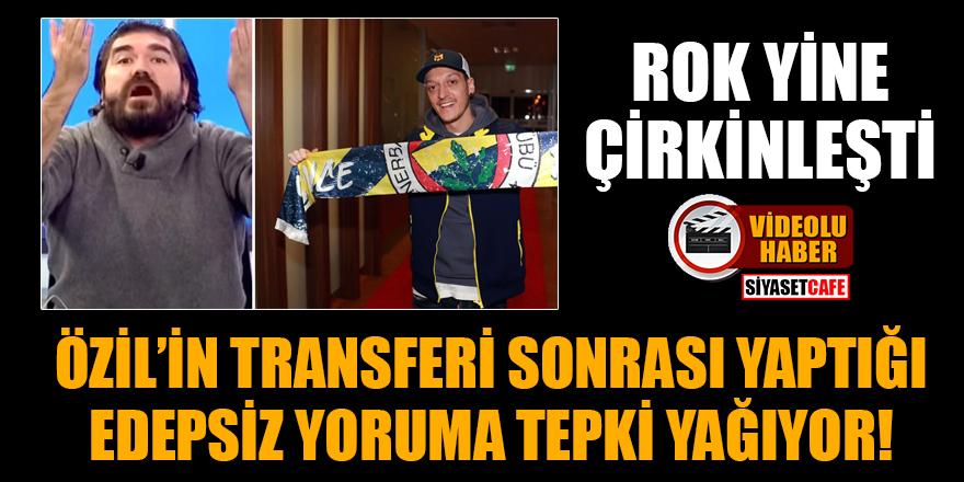 ROK'un Mesut Özil'intransferi sonrası yaptığı edepsiz yorumuna tepki yağıyor!