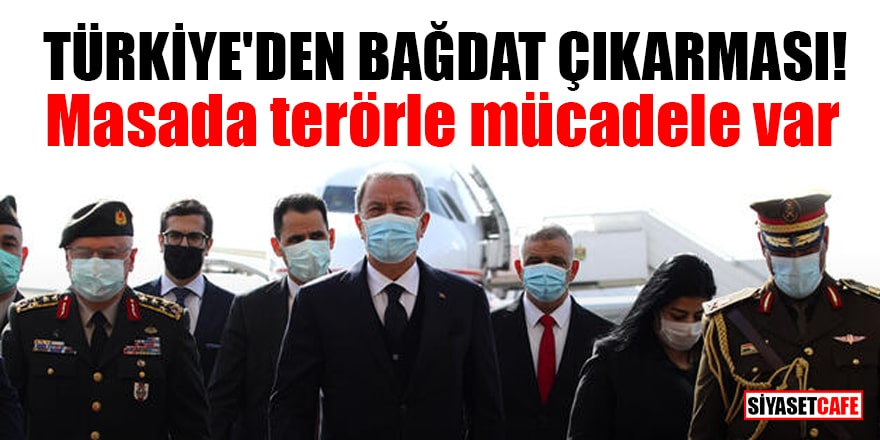 Türkiye'den Bağdat çıkarması! Masada terörle mücadele var