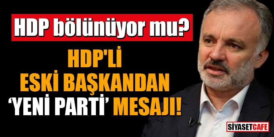 """HDP bölünüyor mu? HDP'li Eski Başkan Ayhan Bilgen'den """"yeni parti"""" mesajı"""