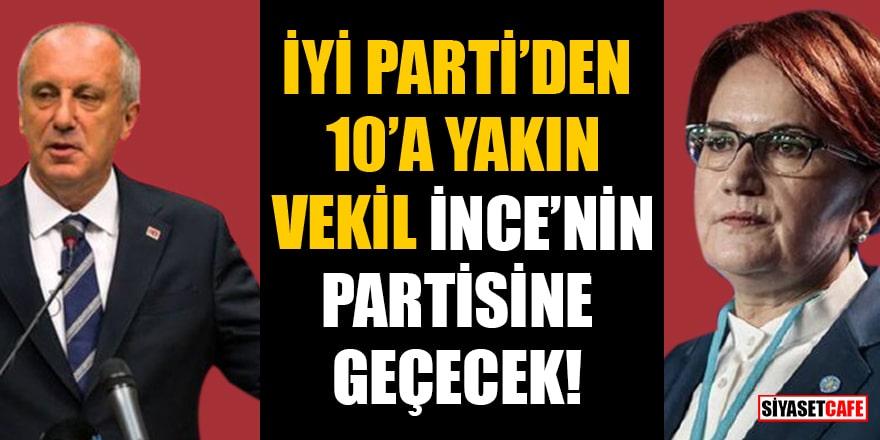 İYİ Parti'den 10'a yakın milletvekili Muharrem İnce'nin partisine geçecek