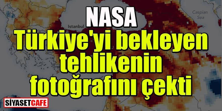 NASA Türkiye'yi bekleyen tehlikenin fotoğrafını çekti
