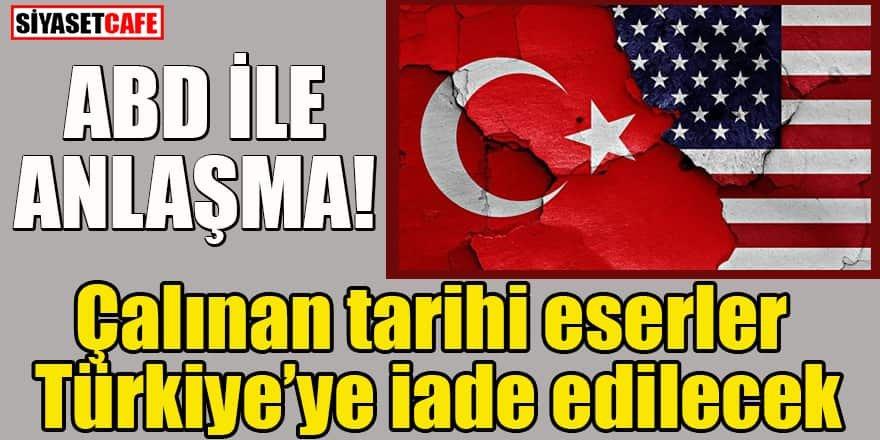 Çalınan tarihi eserler Türkiye'ye iade edilecek