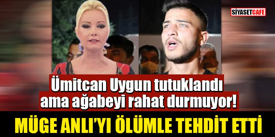 Ümitcan Uygun tutuklandı ama ağabeyi rahat durmuyor! Müge Anlı'yı ölümle tehdit etti