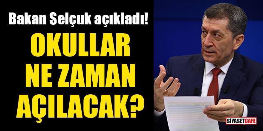 Milli Eğitim Bakanı Selçuk açıkladı! Okullar ne zaman açılacak?