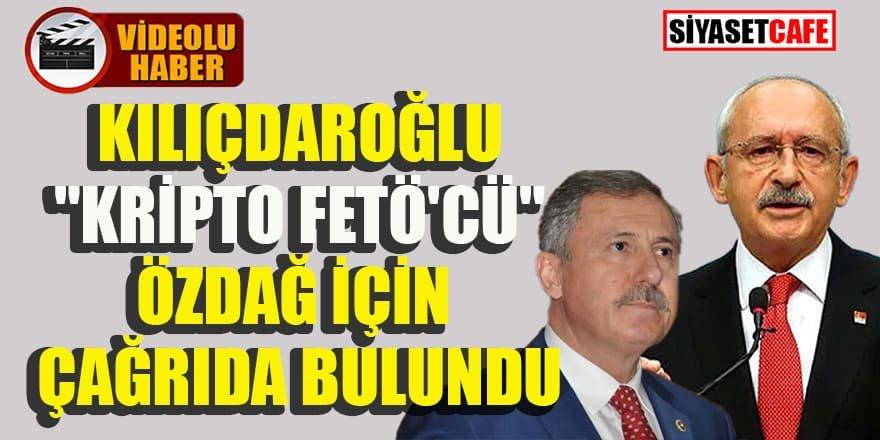 Kılıçdaroğlu Selçuk Özdağ için çağrıda bulundu