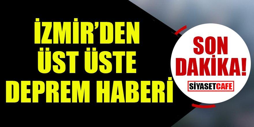 İzmir'de üst üste deprem!