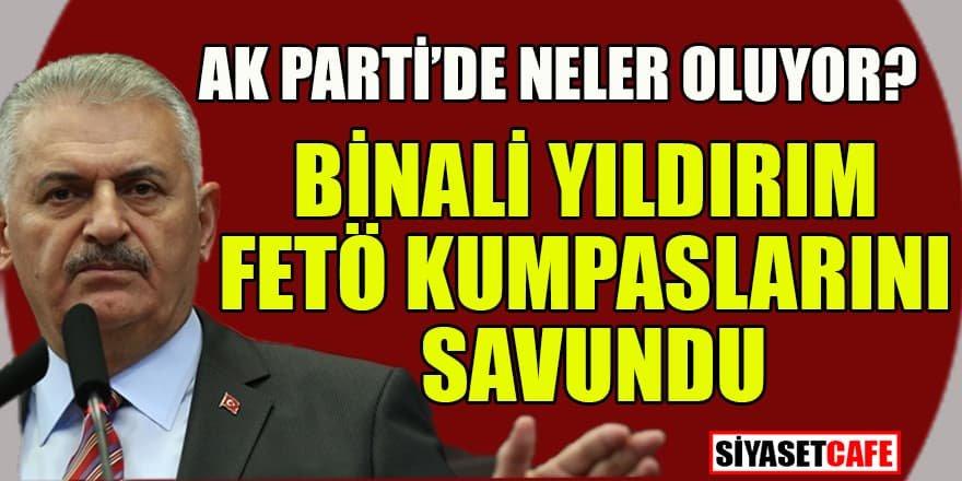 AK Parti'de skandal: Binali Yıldırım FETÖ kumpaslarını savundu