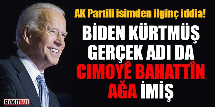 AK Partili Miroğlu'ndan ilginç iddia! Biden Kürtmüş, gerçek adı da Cımoyê Bahattîn Ağa imiş