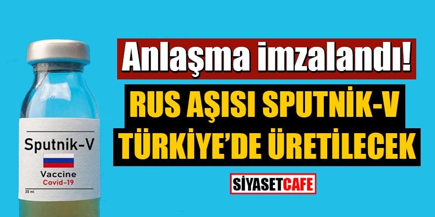 Anlaşma imzalandı! Rus aşısı Sputnik-V Türkiye'de üretilecek