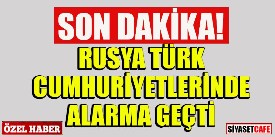 Son dakika: Rusya Türk Cumhuriyetlerinde  alarm ilan etti