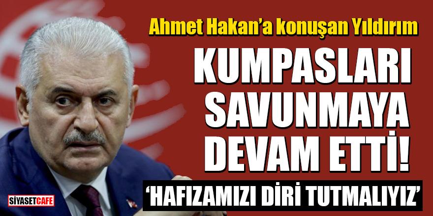 Ahmet Hakan'a konuşan Binali Yıldırım FETÖ kumpaslarını savunmaya devam etti!