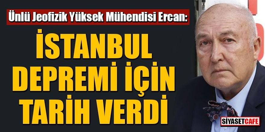 İzmir depremini bilen Prof. Ercan, İstanbul depremi için tarih verdi
