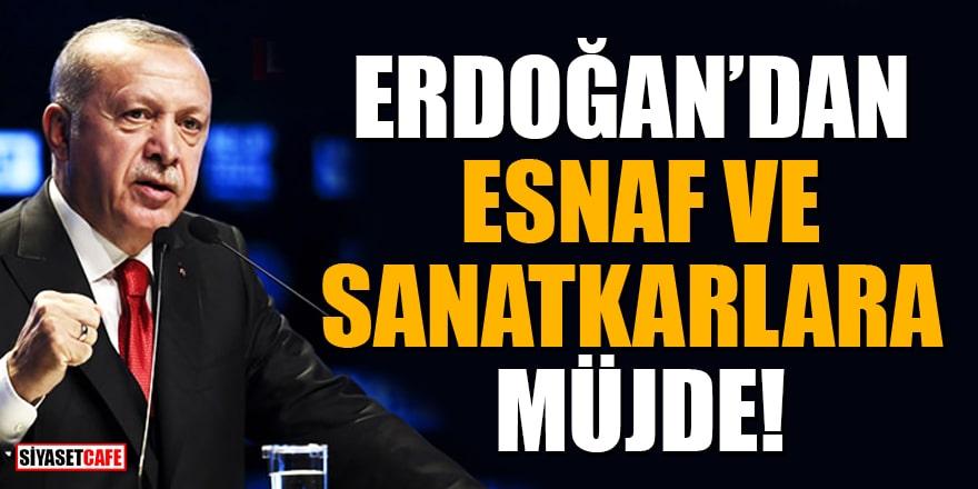 Erdoğan'dan esnaf ve sanatkarlara müjde! Taksitler ertelenecek