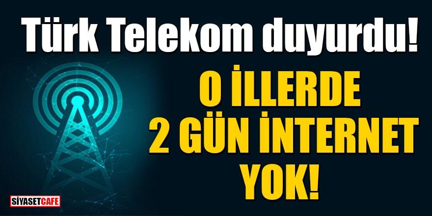 Telekom'dan kötü haber! 26 ve 27 Ocak'ta O illerde internet kesilecek