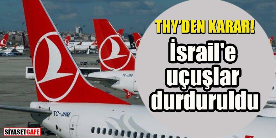 THY İsrail'e uçuşları durdurdu