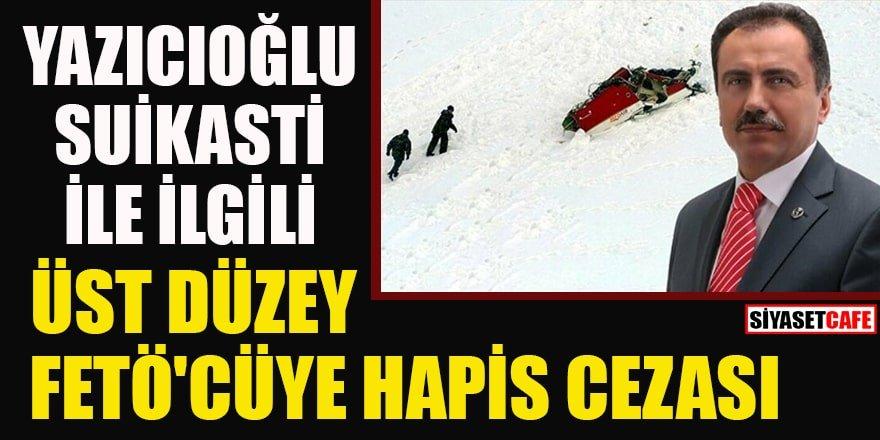 Muhsin Yazıcıoğlu'nun suikastına ilişkin eski emniyet amirine hapis cezası