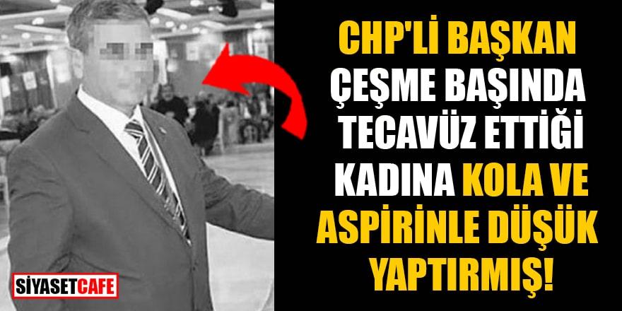 CHP'li Başkan çeşme başında tecavüz ettiği kadına kola ve aspirinle düşük yaptırmış