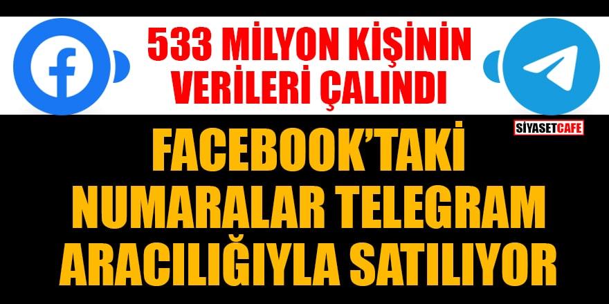 533 milyon kişinin verileri çalındı: Facebook'taki numaralar Telegram aracılığıyla satılıyor
