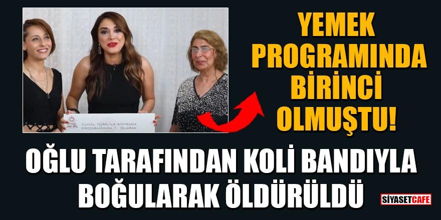 Yemek programında birinci olan Şükran Biroğlu, oğlu tarafından koli bandıyla boğularak öldürüldü