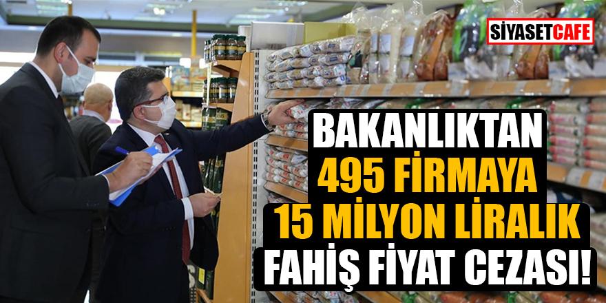 Bakanlıktan 495 firmaya 15 milyon liralık fahiş fiyat cezası!