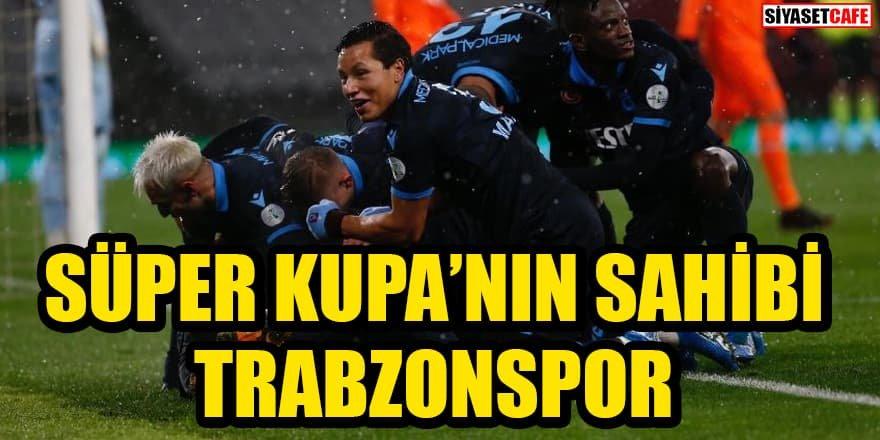 Süper Kupa'nın sahibi Trabzonspor: Saha kenarı karıştı