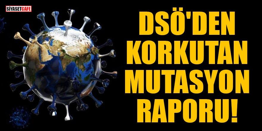 DSÖ'den korkutan mutasyon raporu!