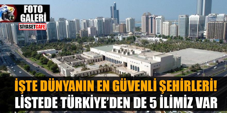 İşte dünyanın en güvenli şehirleri! Listede Türkiye'den de 5 ilimiz var