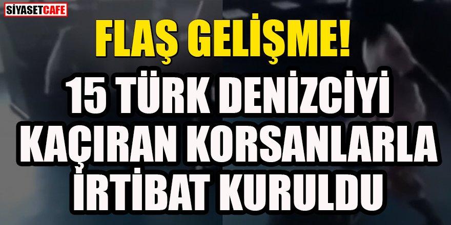 Flaş gelişme: Türk gemisini kaçıran korsanlar ile iletişim kuruldu