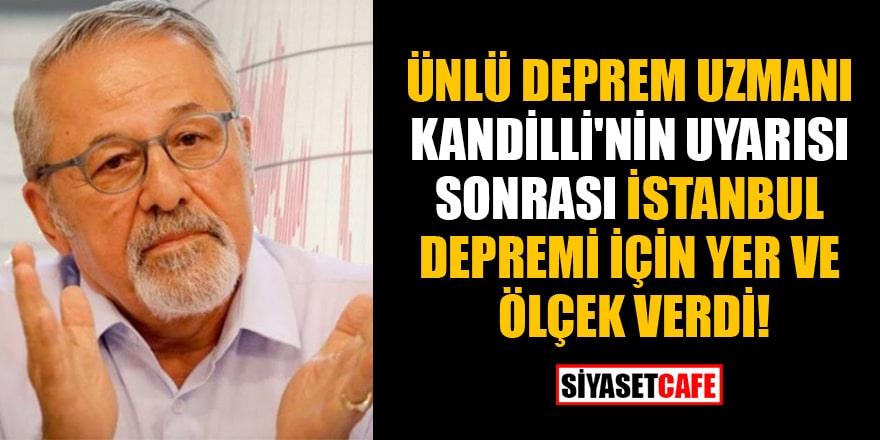 Deprem uzmanı Prof. Naci Görür, Kandilli'nin uyarısı sonrası İstanbul depremi için yer ve ölçek verdi!