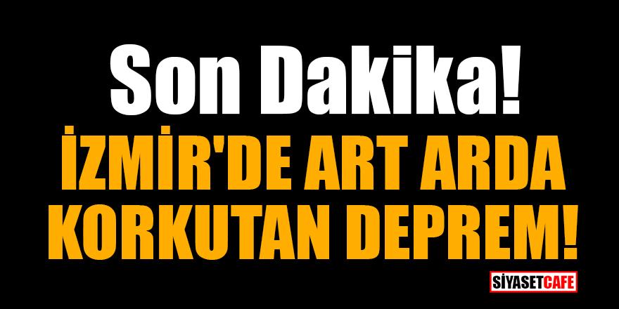 Son Dakika! İzmir'de art arda korkutan deprem