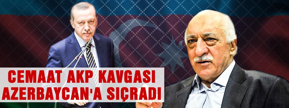 Cemaat-AKP Kavgası Azerbaycan'a sıçradı