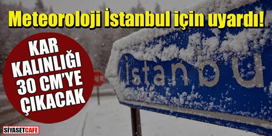Meteoroloji uyardı: İstanbul'da kar kalınlığı 30 santimetreye çıkacak