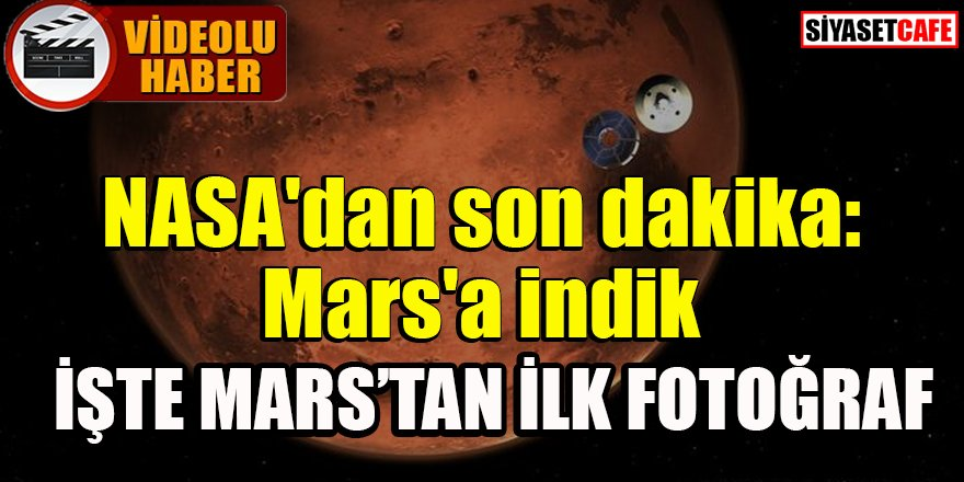 NASA'dan son dakika: Mars'a indik