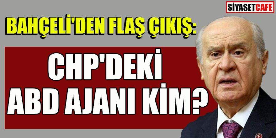 Bahçeli: ABD'deki Kemal'in CHP'deki ajanı ve taşeronu Öztrak mıdır?