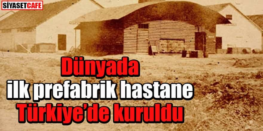 Dünyada ilk prefabrik hastane Türkiye'de kuruldu
