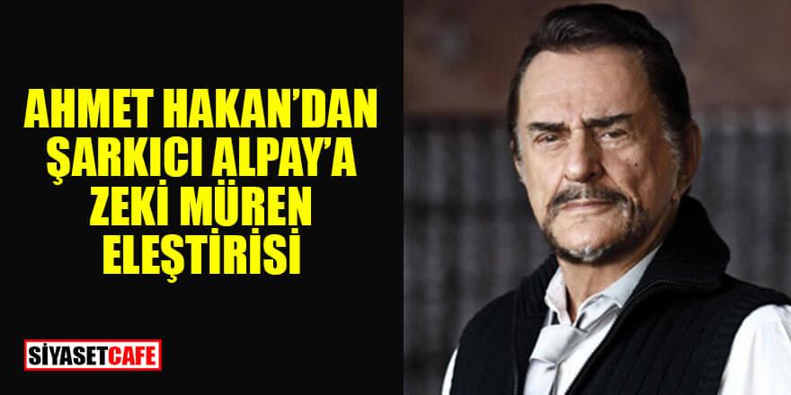 Ahmet Hakan'dan şarkıcı Alpay'a: Yadırgadım