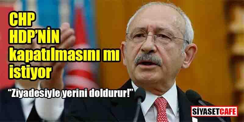 HDP'nin kapatılmasına en çok sevinecek parti CHP mi?