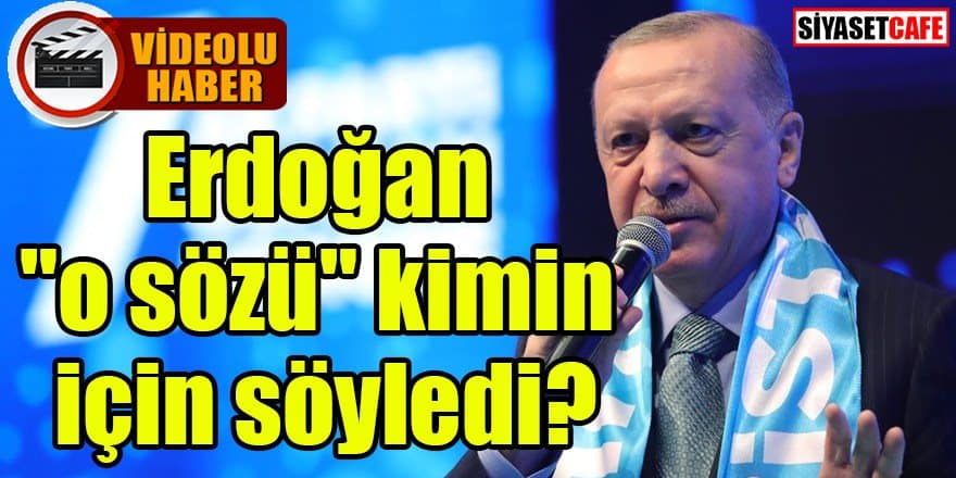 """Erdoğan'ın """"maalesef yanımızda kimler var"""" sözü merak konusu oldu"""