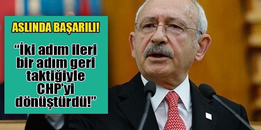 'Kılıçdaroğlu aslında yetenekli ve başarılı!'