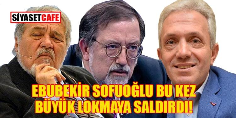 Ebubekir Sofuoğlu yine saldırdı