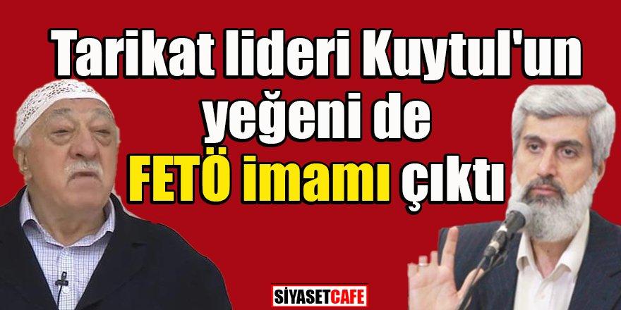 Kuytul'un yeğeni sorumlu 'FETÖ imamı' çıktı