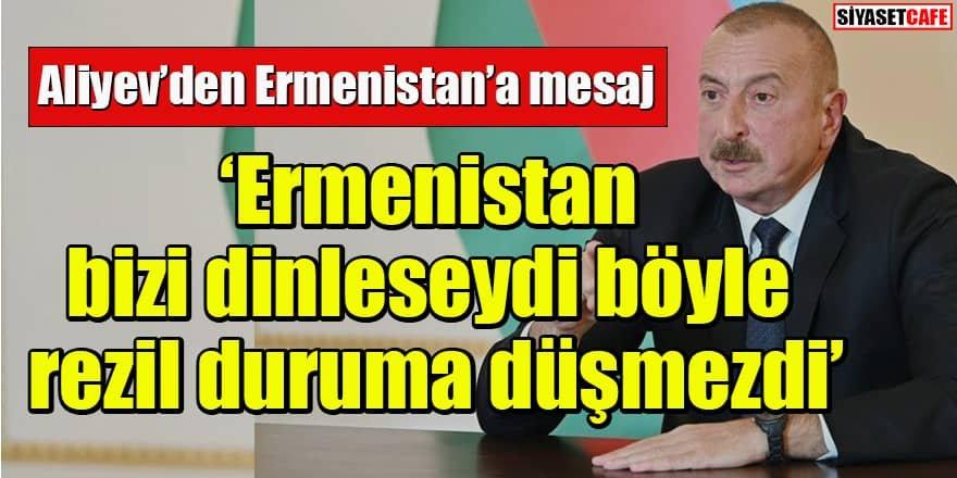 Azerbaycan Cumhurbaşkanı Aliyev'den Ermenistan'a mesaj