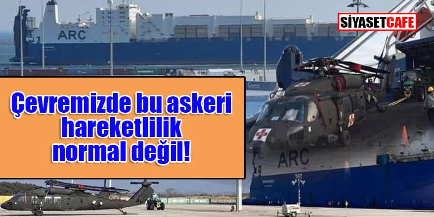 'Türkiye'nin çevresindeki ABD/NATO hareketliliği normal değil'
