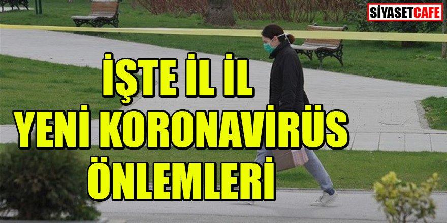 İşte il il yeni koronavirüs önlemleri açıklandı